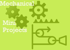 Mechanical mini projects